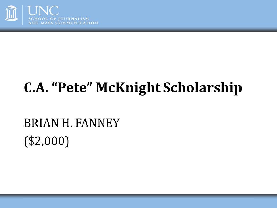 "C.A. ""Pete"" McKnight Scholarship BRIAN H. FANNEY ($2,000)"