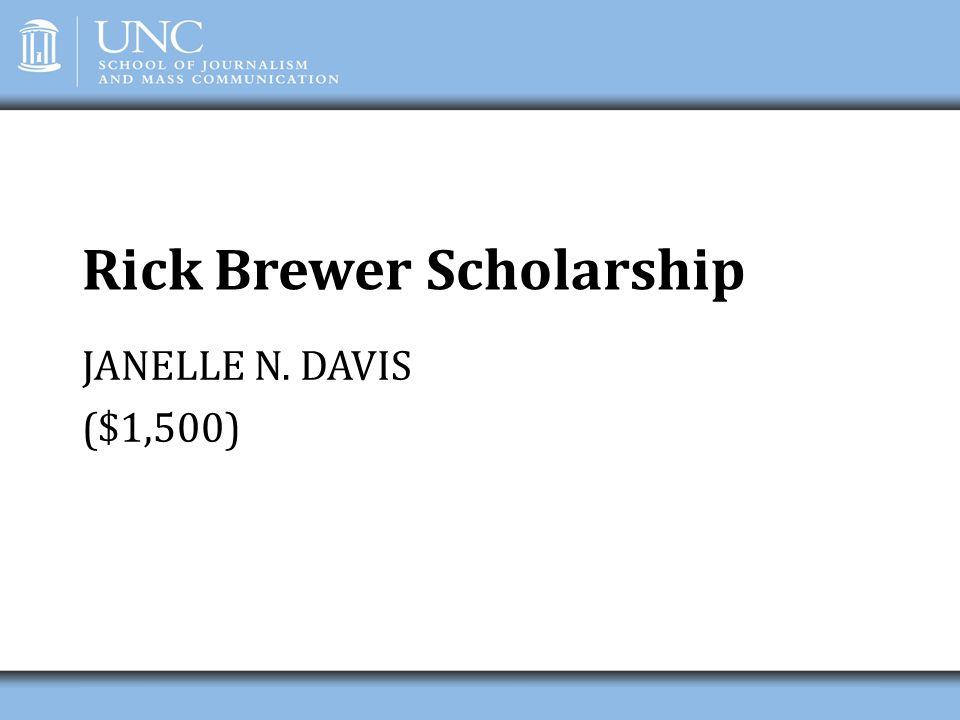 Rick Brewer Scholarship JANELLE N. DAVIS ($1,500)