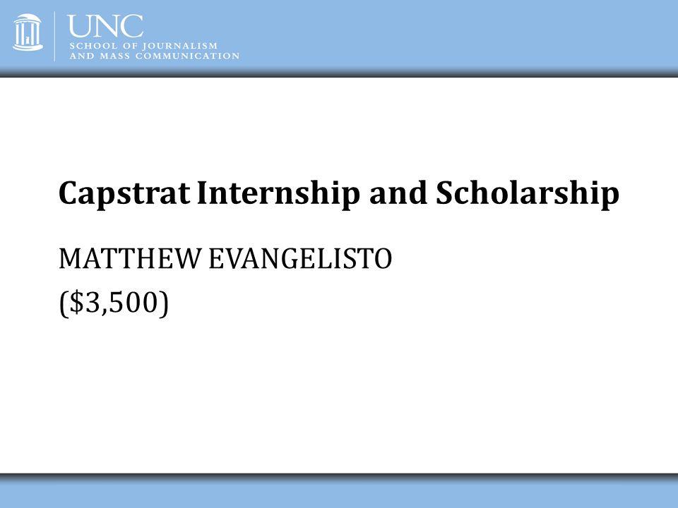 Capstrat Internship and Scholarship MATTHEW EVANGELISTO ($3,500)