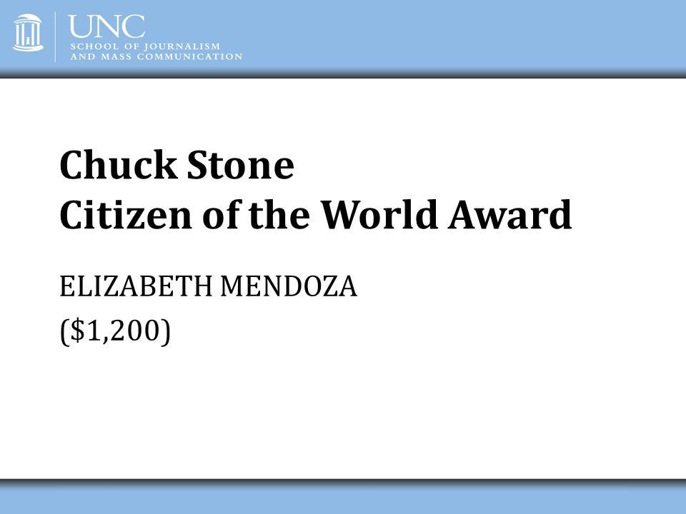 Chuck Stone Citizen of the World Award ELIZABETH MENDOZA ($1,200)