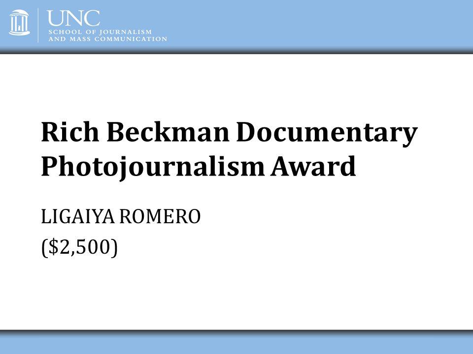 Rich Beckman Documentary Photojournalism Award LIGAIYA ROMERO ($2,500)