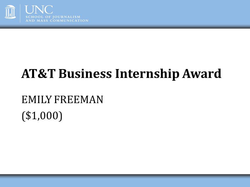 AT&T Business Internship Award EMILY FREEMAN ($1,000)
