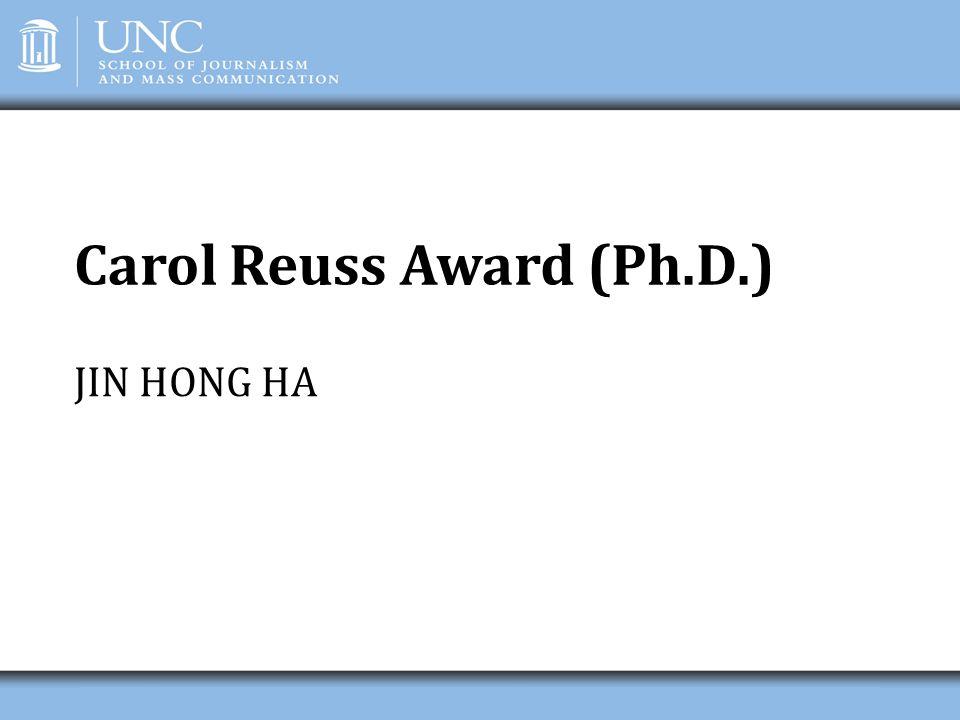 Carol Reuss Award (Ph.D.) JIN HONG HA