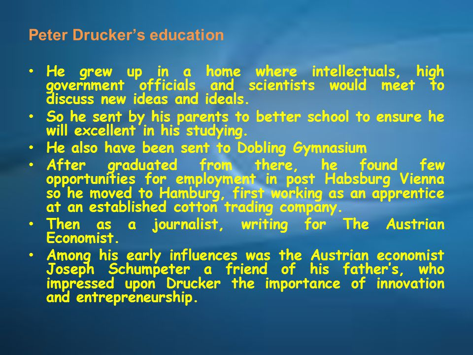 Peter Drucker's Personal Life In 1933, he left Germany and go to England.