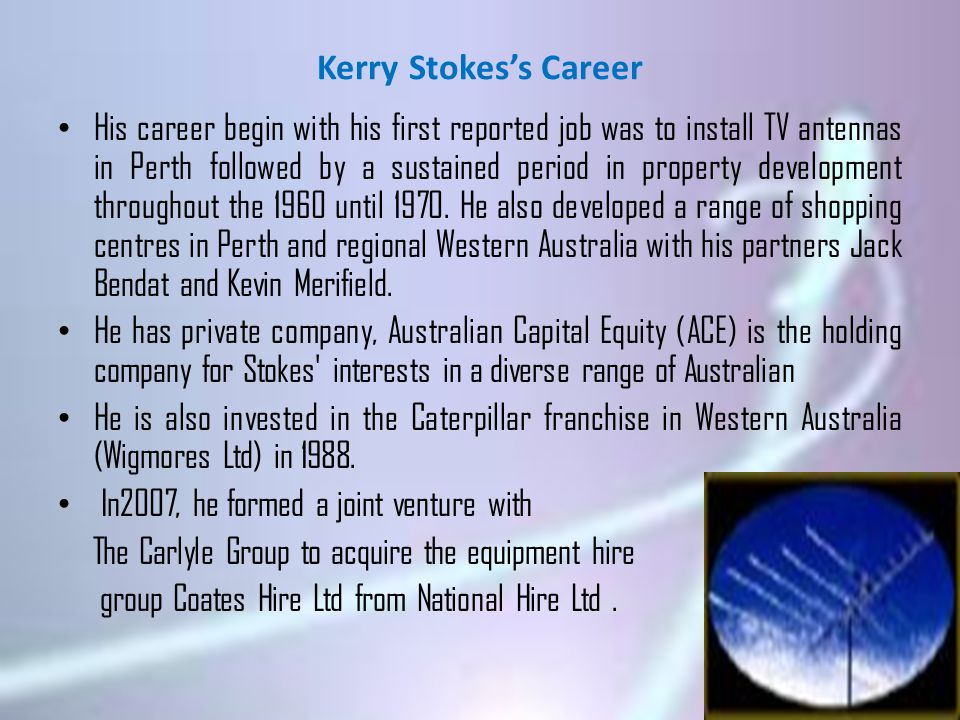 Kerry Stokes's achievements He is the recipient of one of the country s highest honours being appointed a Companion in the General Division of the Order of Australia (AC).
