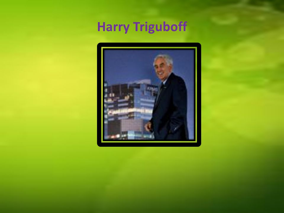 Harry Triguboff's Profile Harry Oscar Triguboff was born on 3 March 1933 in Darien China His son of Moishe and Freda Triguboff.