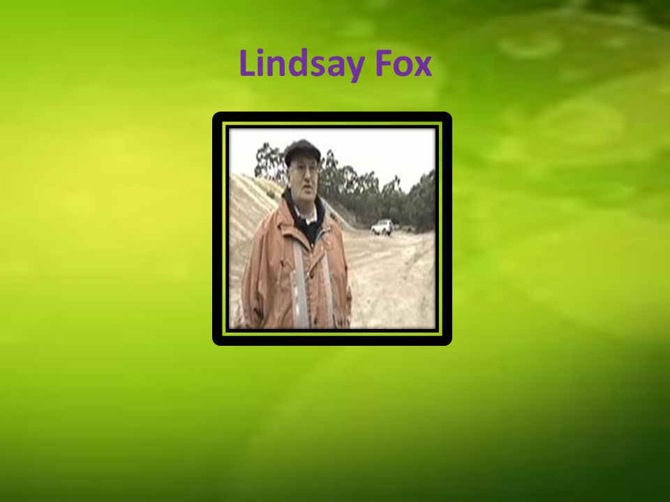 Lindsay Fox's Profile Lindsay Edward Fox was born on 19 April 1937 in Sydney, Australia He is a successful businessman The 10th richest person in Australia or New Zealand with a net worth of around $1 billion He is best followed in 1992 by Fox being named Victorian Father of the Year and he joined the Australian Institute for Family Studies.