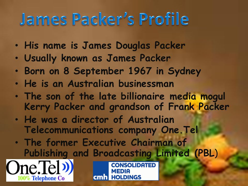 Educated at Cranbrook School in Bellevue Hill Sydney and received the Higher School Certificate (HSC) His father want him learn about business and he was sent to his father's extensive Newcastle Waters cattle station in the Northern Territory James Packer's Education