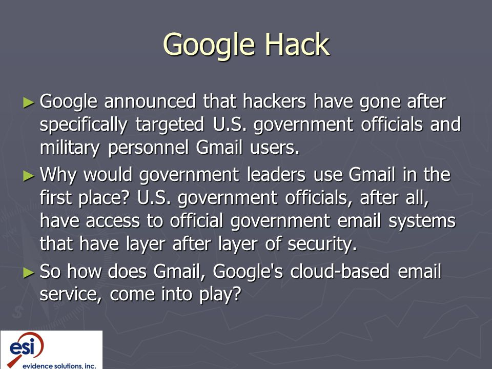 Google Hack ► Google announced that hackers have gone after specifically targeted U.S.