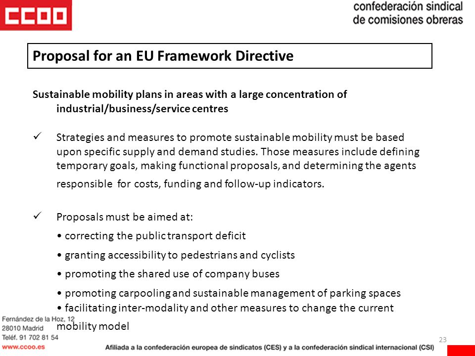 23 Sustainable mobility plans in areas with a large concentration of industrial/business/service centres Strategies and measures to promote sustainable mobility must be based upon specific supply and demand studies.