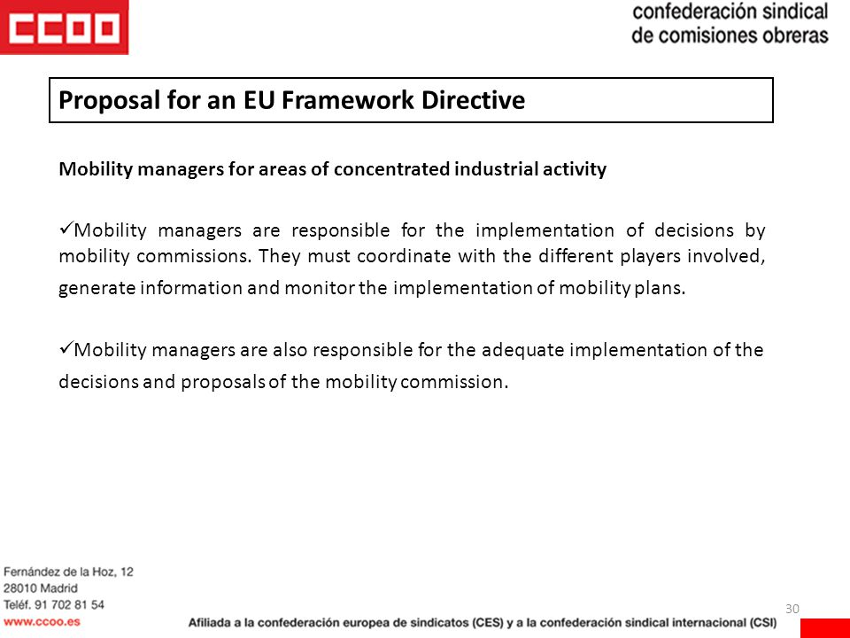 30 Mobility managers for areas of concentrated industrial activity Mobility managers are responsible for the implementation of decisions by mobility commissions.