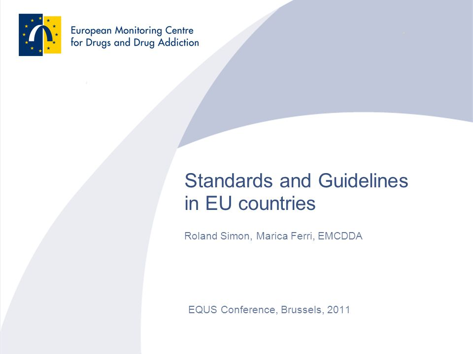 2 Introduction Two terms The purpose of standardisation and guidelines The State of development: Treatment guidelines in EU Member States The role of Europe and the EMCDDA Practical implications