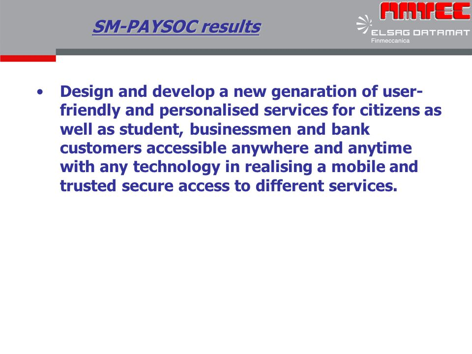 Design and develop a new genaration of user- friendly and personalised services for citizens as well as student, businessmen and bank customers access