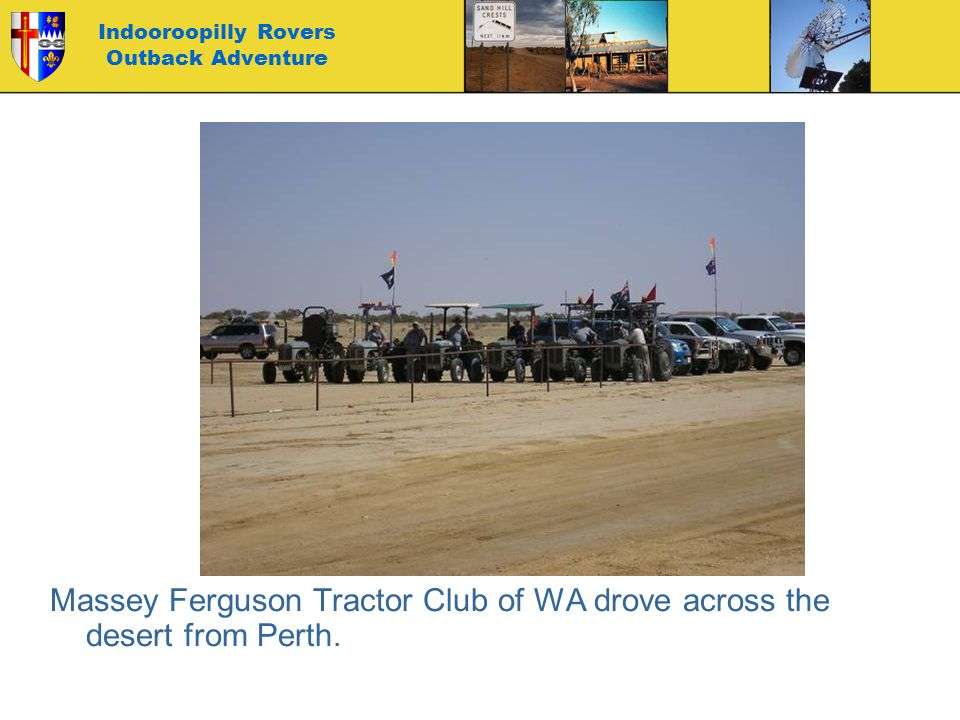Indooroopilly Rovers Outback Adventure Massey Ferguson Tractor Club of WA drove across the desert from Perth.