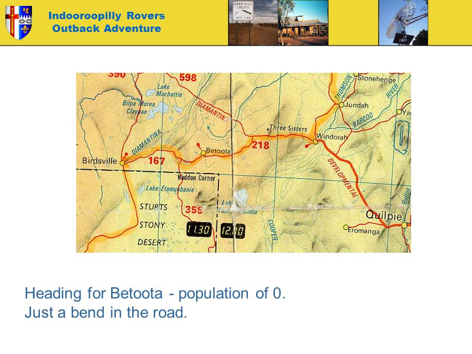 Indooroopilly Rovers Outback Adventure Heading for Betoota - population of 0. Just a bend in the road.