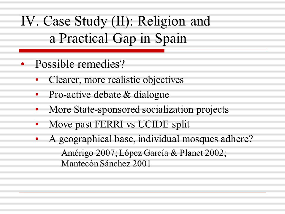 IV. Case Study (II): Religion and a Practical Gap in Spain Possible remedies.
