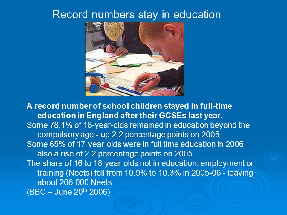 Record numbers stay in education A record number of school children stayed in full-time education in England after their GCSEs last year. Some 78.1% o