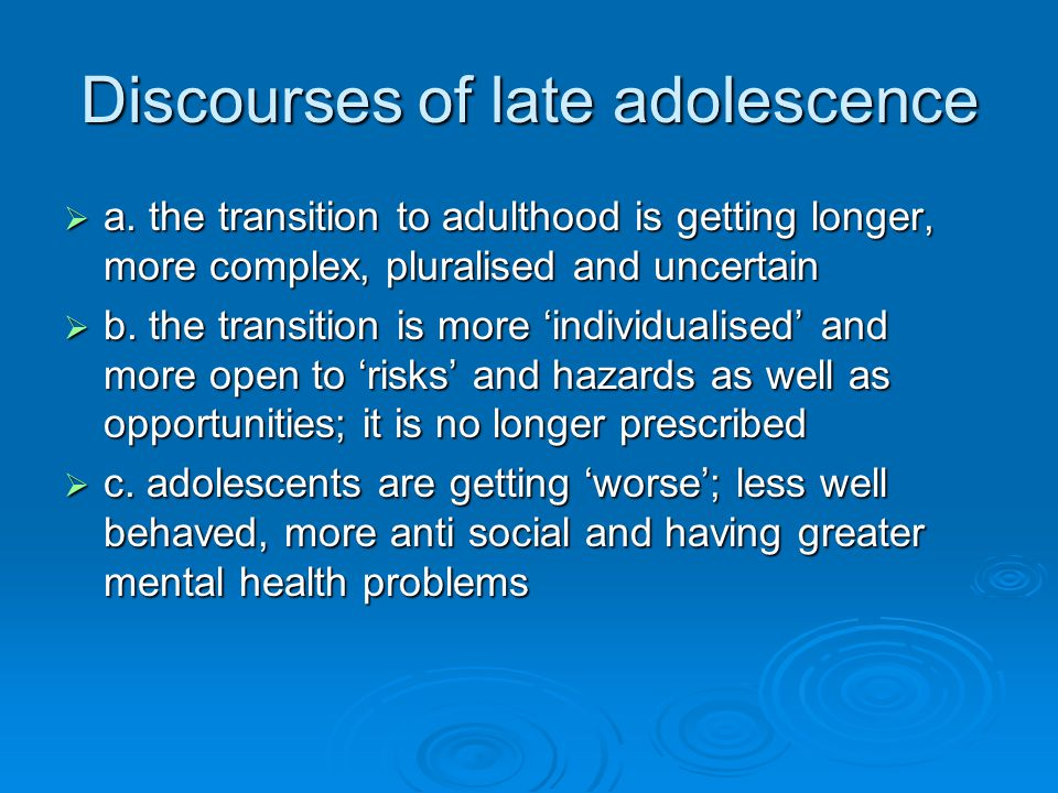 Discourses of late adolescence  a.