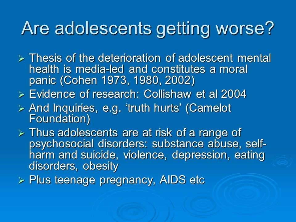 Are adolescents getting worse?  Thesis of the deterioration of adolescent mental health is media-led and constitutes a moral panic (Cohen 1973, 1980,