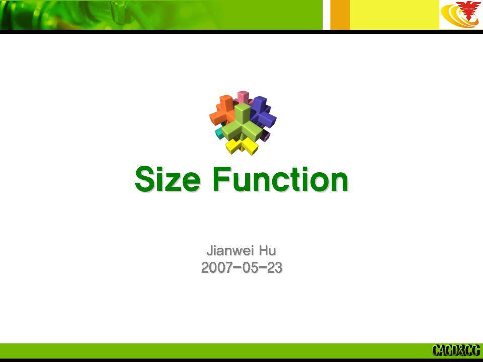 Size Function Jianwei Hu 2007-05-23
