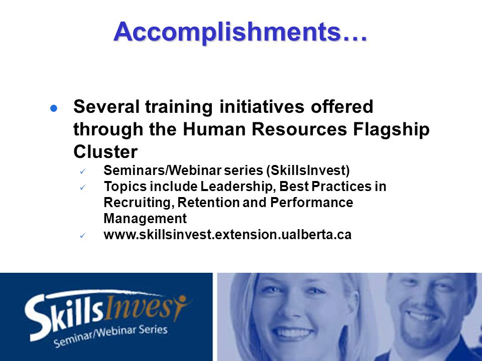 Several training initiatives offered through the Human Resources Flagship Cluster Seminars/Webinar series (SkillsInvest) Topics include Leadership, Be