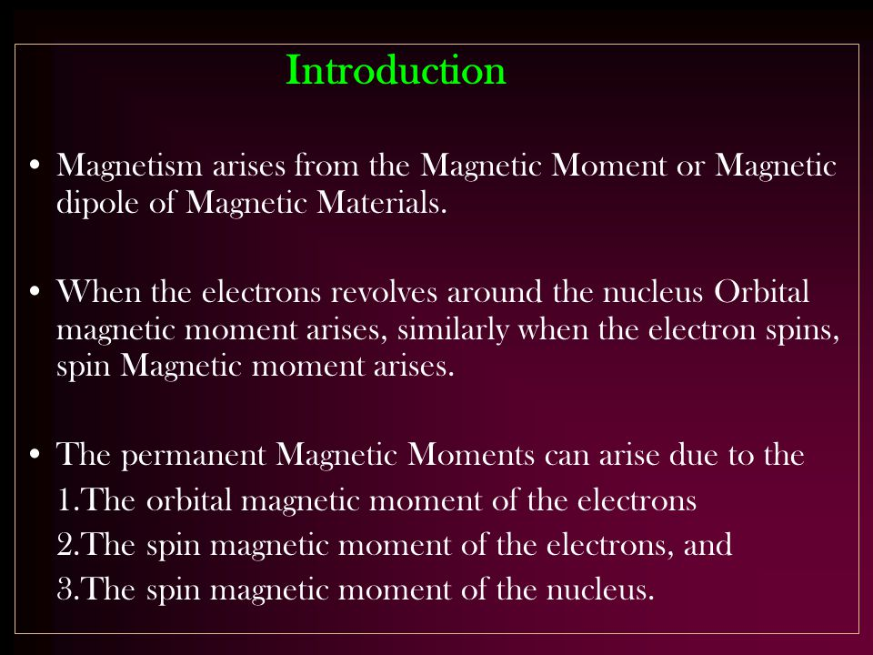 Dia Magnetic Materials Diamagnetism is the phenomenon by which the induced Magnetic moment is always in the opposite direction of the applied Magnetic field.