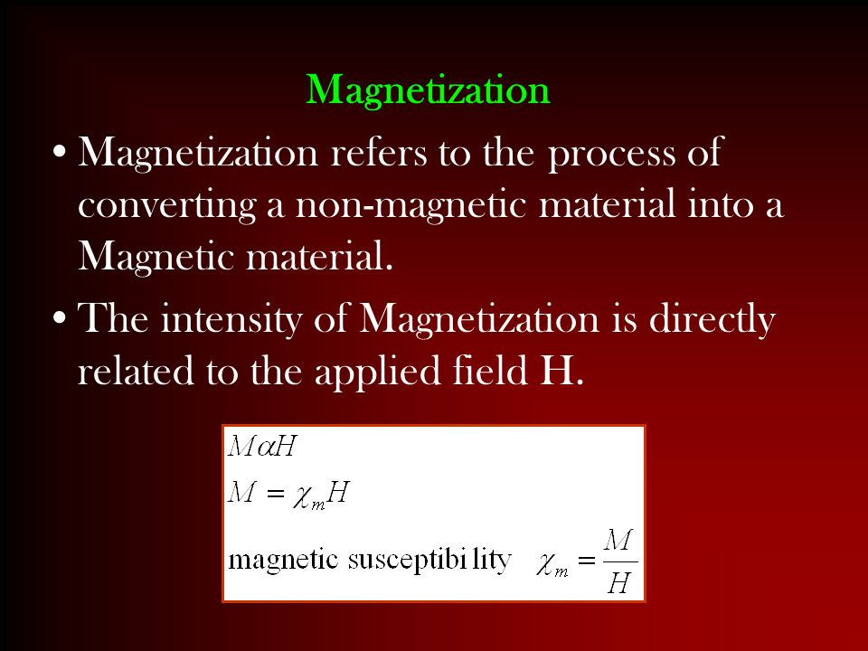 Magnetization Magnetization refers to the process of converting a non-magnetic material into a Magnetic material. The intensity of Magnetization is di
