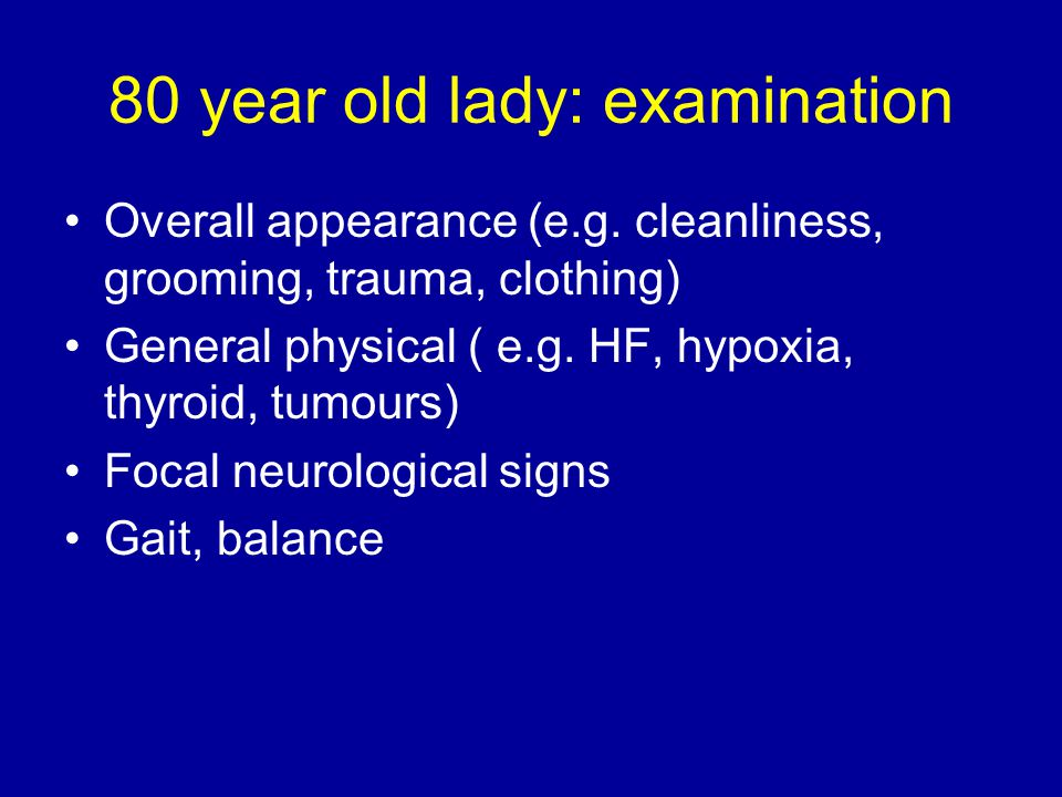 Overall appearance (e.g. cleanliness, grooming, trauma, clothing) General physical ( e.g.