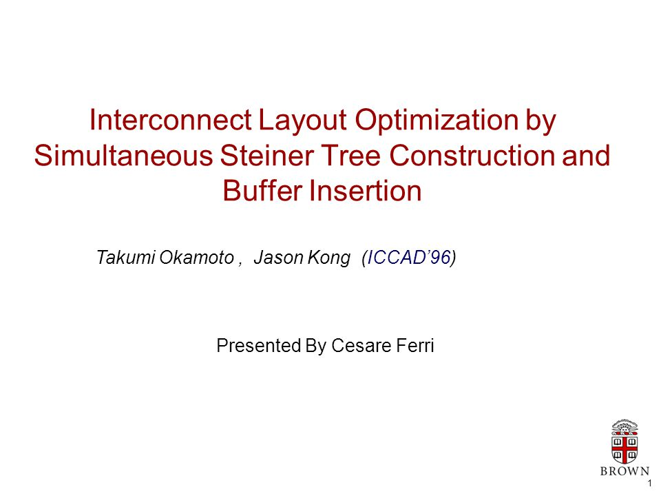 2 From the previous Lesson  Buffer insertion and Interconnect Topology optimizations have an important role for Timing optimizations of VLSI circuits.