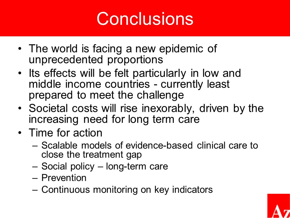 Conclusions The world is facing a new epidemic of unprecedented proportions Its effects will be felt particularly in low and middle income countries -
