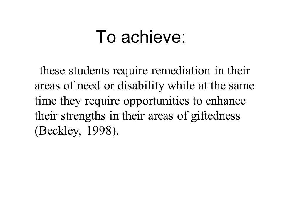 Baum (1990) explained that school comes easily for these students, yet they are often unprepared for the challenges their disabilities create when they are presented with higher-level tasks as they progress in school.