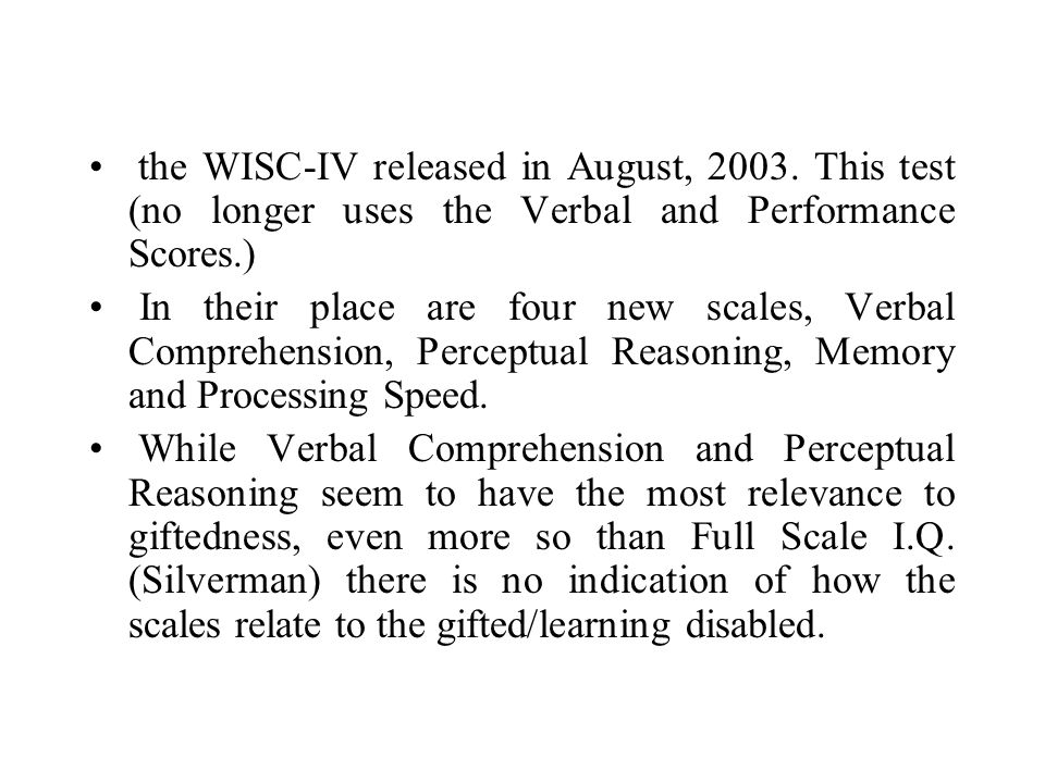 the WISC-IV released in August, 2003.