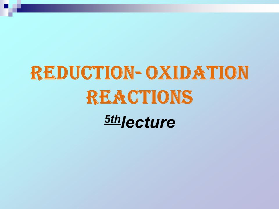 Reduction- Oxidation Reactions 5th lecture