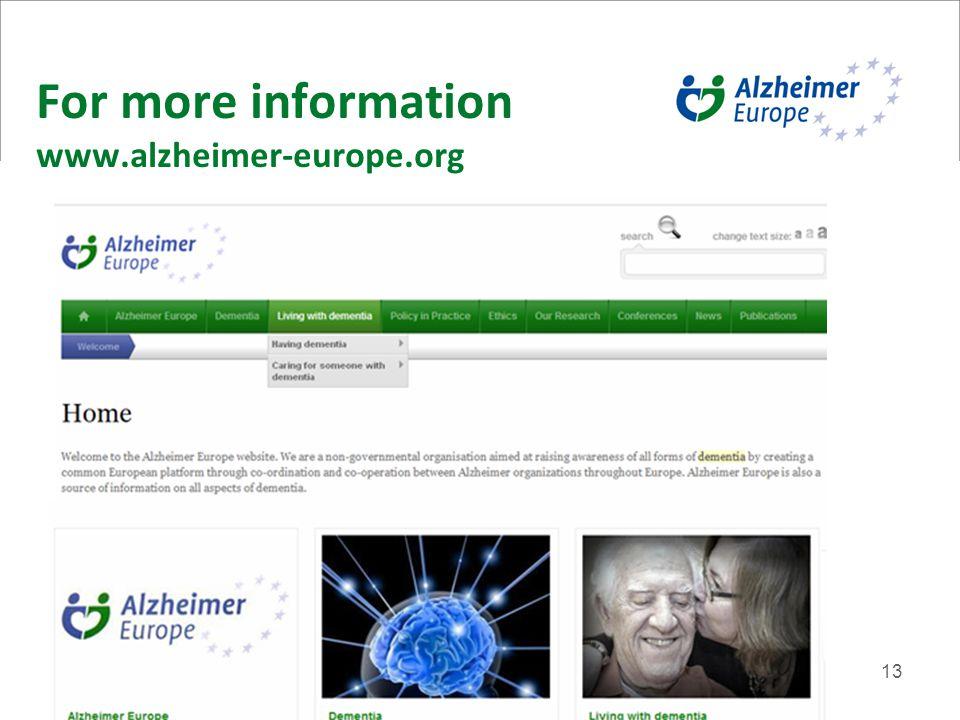13 For more information www.alzheimer-europe.org