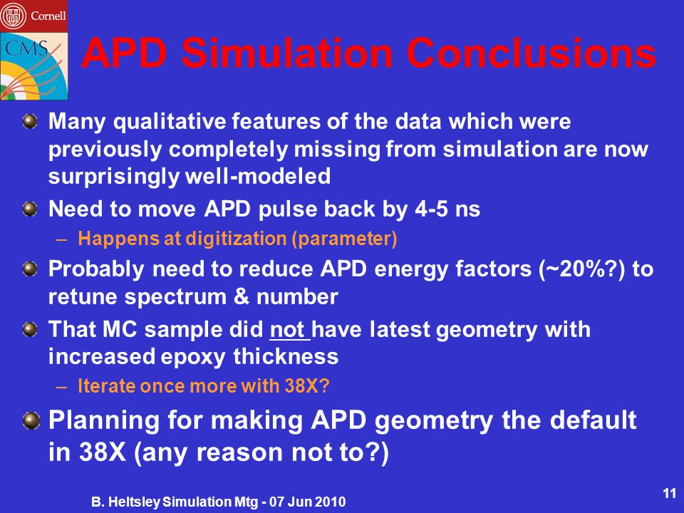 APD Simulation Conclusions Many qualitative features of the data which were previously completely missing from simulation are now surprisingly well-mo