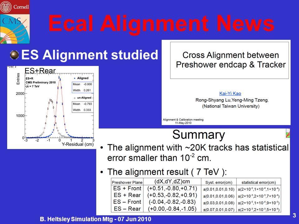 Ecal Alignment News ES Alignment studied B. Heltsley Simulation Mtg - 07 Jun 2010 3