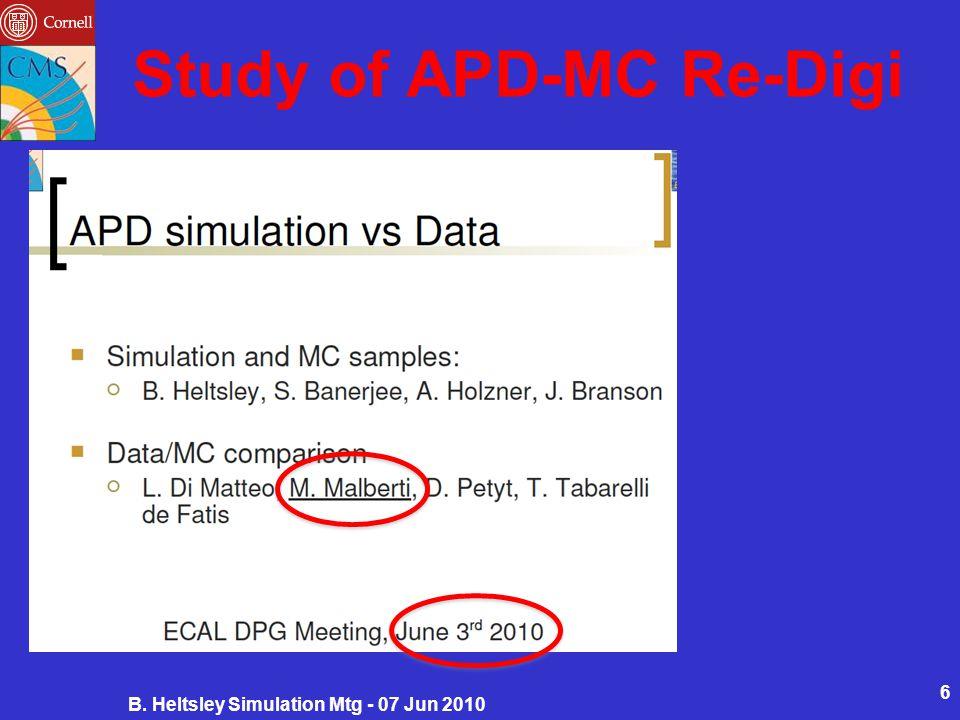 Study of APD-MC Re-Digi B. Heltsley Simulation Mtg - 07 Jun 2010 6