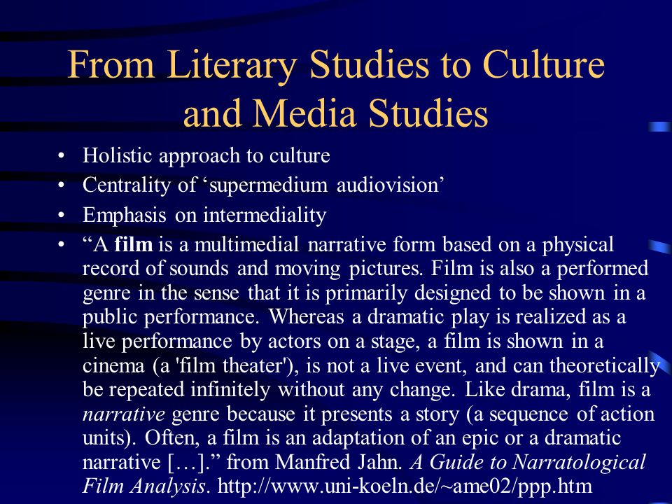 "From Literary Studies to Culture and Media Studies Holistic approach to culture Centrality of 'supermedium audiovision' Emphasis on intermediality ""A"