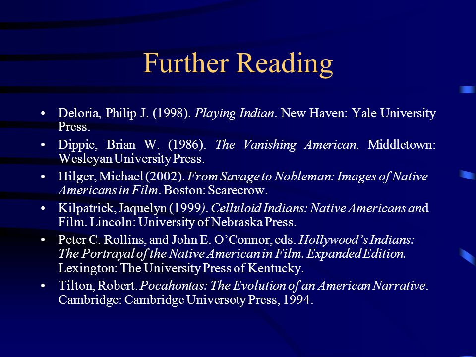 Further Reading Deloria, Philip J. (1998). Playing Indian.