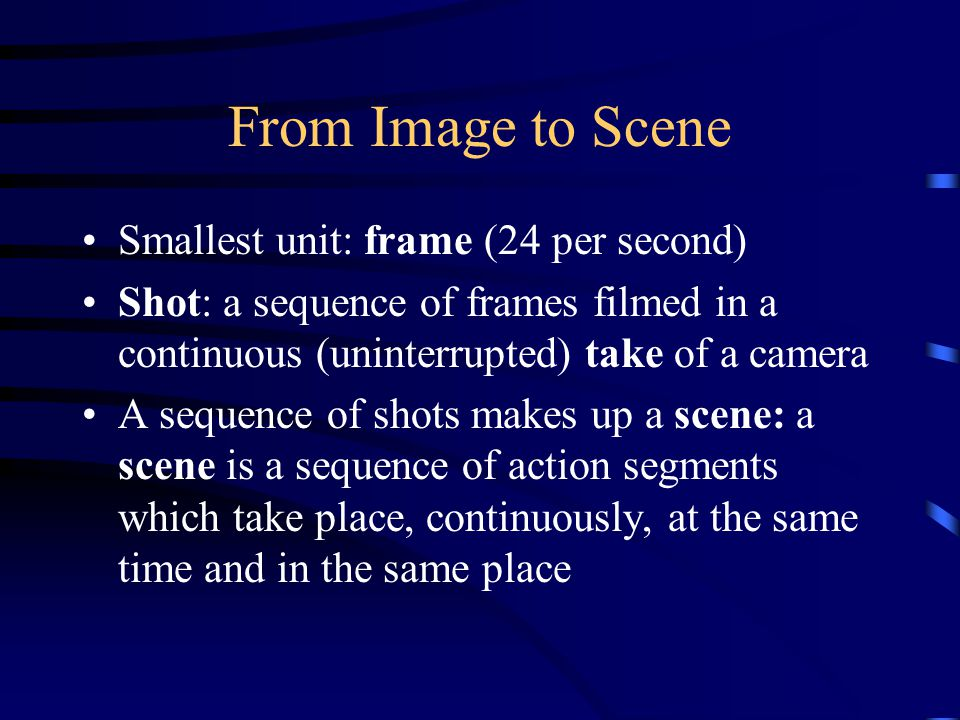 Editing Individual shots are put into scenes by editing process A cut marks the shift from one shot to another.