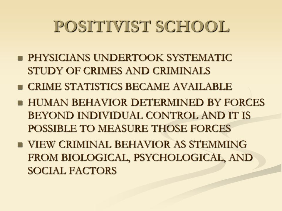 POSITIVIST SCHOOL PHYSICIANS UNDERTOOK SYSTEMATIC STUDY OF CRIMES AND CRIMINALS PHYSICIANS UNDERTOOK SYSTEMATIC STUDY OF CRIMES AND CRIMINALS CRIME ST