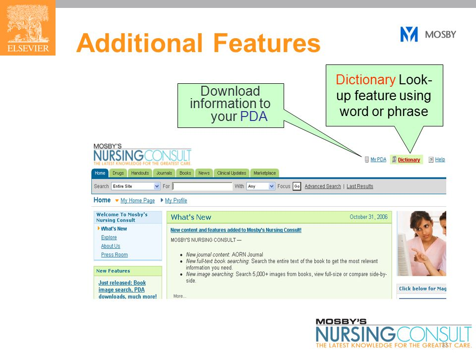 33 Additional Features Download information to your PDA Dictionary Look- up feature using word or phrase