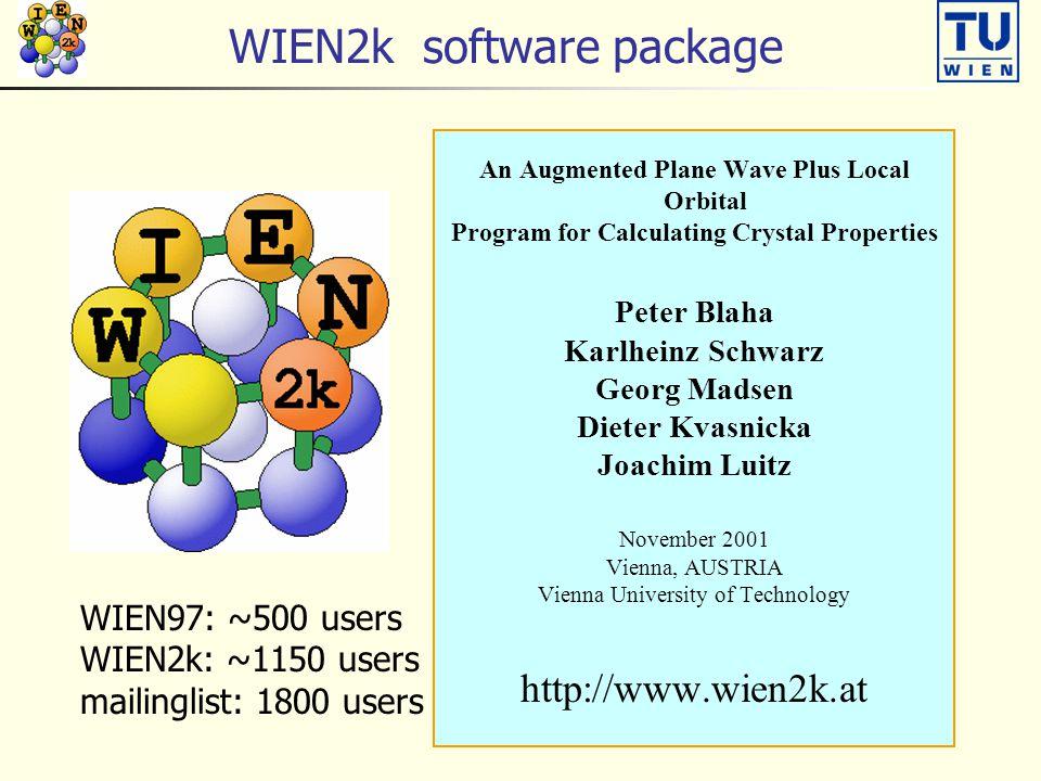 WIEN2k software package An Augmented Plane Wave Plus Local Orbital Program for Calculating Crystal Properties Peter Blaha Karlheinz Schwarz Georg Mads