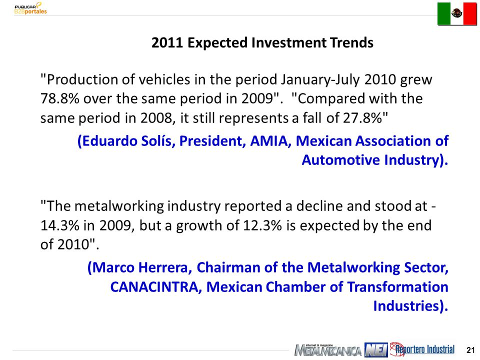 21 2011 Expected Investment Trends Production of vehicles in the period January-July 2010 grew 78.8% over the same period in 2009 .