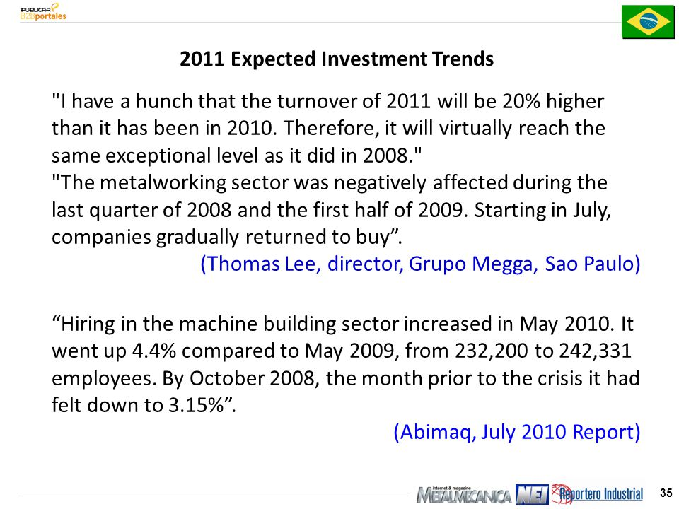 35 I have a hunch that the turnover of 2011 will be 20% higher than it has been in 2010.