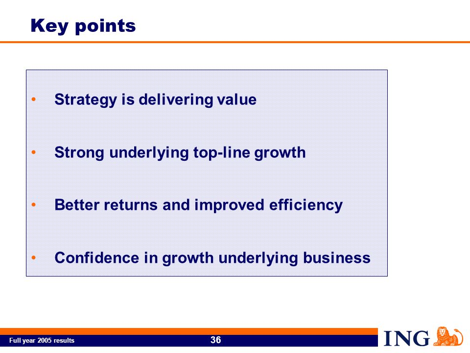 Full year 2005 results 36 Strategy is delivering value Strong underlying top-line growth Better returns and improved efficiency Confidence in growth underlying business Key points