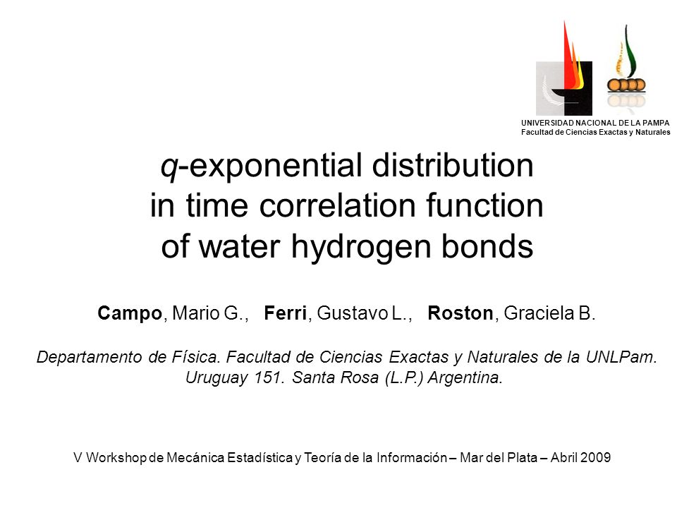 q-exponential distribution in time correlation function of water hydrogen bonds Campo, Mario G., Ferri, Gustavo L., Roston, Graciela B.