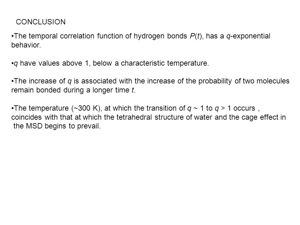 The temporal correlation function of hydrogen bonds P(t), has a q-exponential behavior.