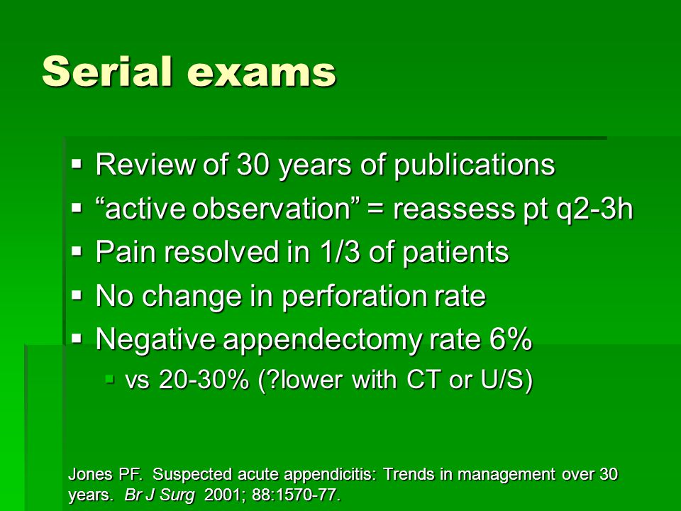 """Serial exams  Review of 30 years of publications  """"active observation"""" = reassess pt q2-3h  Pain resolved in 1/3 of patients  No change in perfora"""