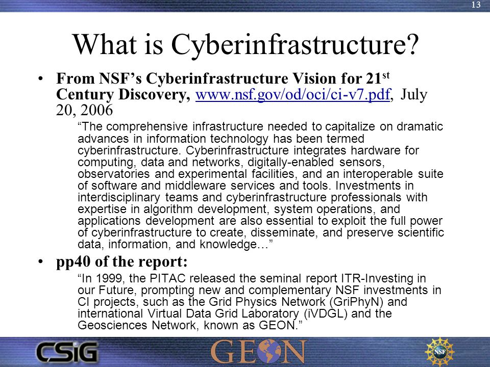 13 What is Cyberinfrastructure? From NSF's Cyberinfrastructure Vision for 21 st Century Discovery, www.nsf.gov/od/oci/ci-v7.pdf, July 20, 2006www.nsf.